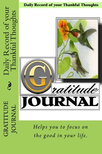 9781490957838: Gratitude Journal - Daily Record of your Thankful Thoughts: Helps you to focus on the good in your life. (Blank Books by Cover Creations)
