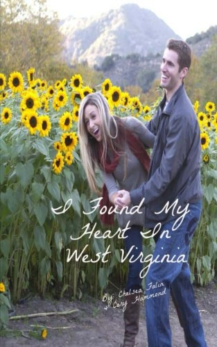I Found My Heart In West Virginia: Falin, Chelsea, Hammond, Cory