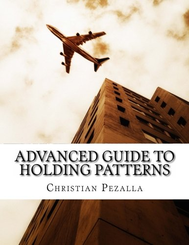9781490958736: Advanced Guide to Holding Patterns