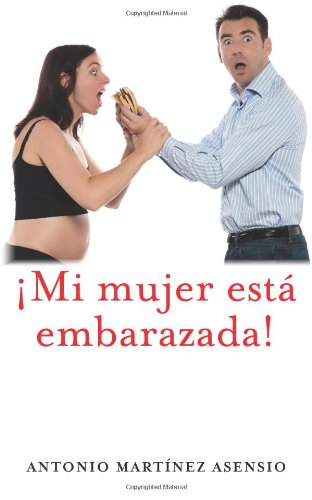 9781490961859: ¡Mi mujer está embarazada! (Spanish Edition)