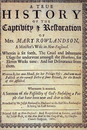 9781490962061: A True History of the Captivity and Restoration of Mrs. Mary Rowlandson.: By Mrs. Mary Rowlandson; and Introduction by Atidem Aroha (Full Original Text).