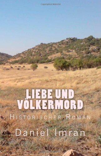9781490962085: Der Völkermord der muslimischen Türken und Kurden an den christlichen Aramäern im Jahre 1915 in der heutigen Türkei (German Edition)