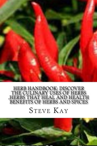 9781490962467: Herb Handbook: Discover the Culinary Uses of Herbs ,Herbs that Heal and Health Benefits of Herbs and Spices