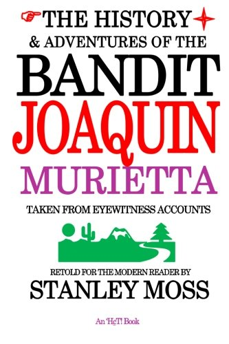 9781490962757: The History & Adventures of the Bandit Joaquin Murietta