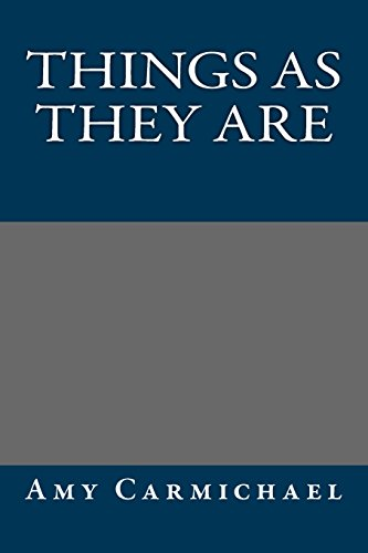Things as They Are (9781490963372) by Amy Carmichael