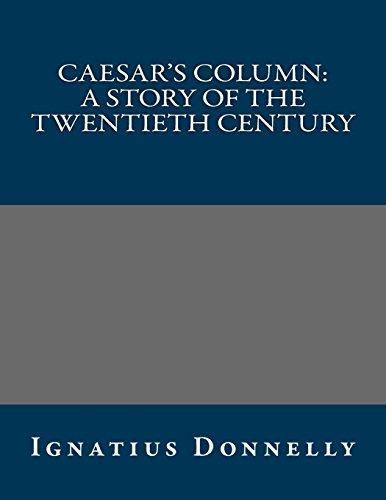 9781490965949: Caesar's Column: A Story of the Twentieth Century