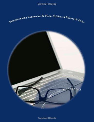 9781490967080: Administración y Facturación de Planes Médicos al Alcance de Todos: Facturación de Planes Médicos: Volume 1 (Series Shirley)
