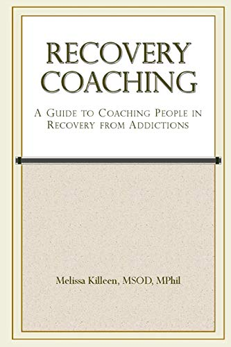 9781490968162: Recovery Coaching: A Guide to Coaching People in Recovery from Addictions