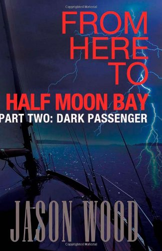 9781490969244: From here to Half Moon Bay Part two: Dark Passenger: Part two: Dark Passenger