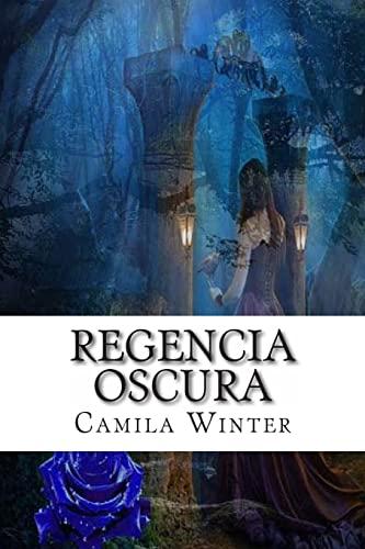 9781490970233: Regencia oscura (Saga completa I y II)