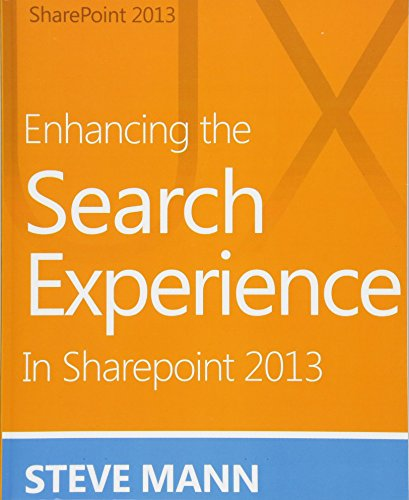 9781490971117: Enhancing the Search Experience in SharePoint 2013