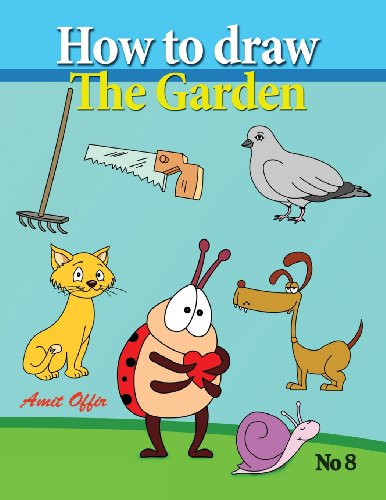 9781490971421: How to Draw the Garden: Drawing Book for Kids and Adults that Will Teach You How to Draw BIrds Step by Step (How to Draw Cartoon Characters)