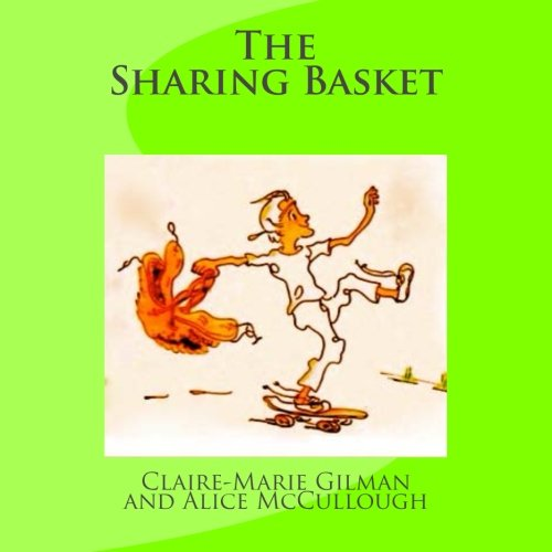 The Sharing Basket: Gilman, Claire Marie