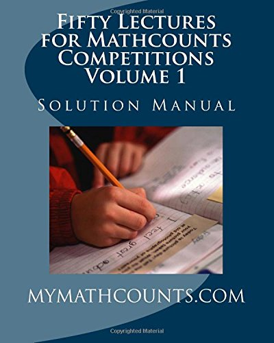 Fifty Lectures for Mathcounts Competitions (1) Solution: Yongcheng Chen