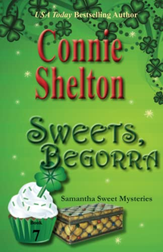 9781490973777: Sweets, Begorra: The Seventh Samantha Sweet Mystery (The Samantha Sweet Mysteries)