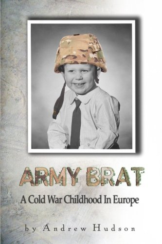 9781490973869: Army Brat: A Cold War Childhood In Europe