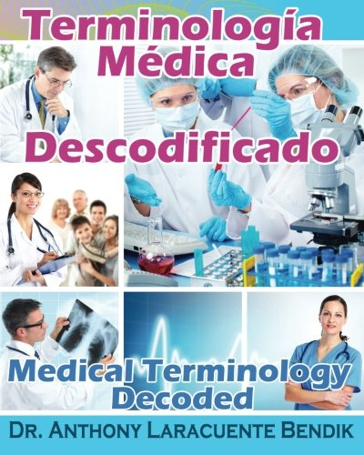 9781490975153: Terminologia Medica Descodificado: A Spanish and English Medical Terminology Textbook