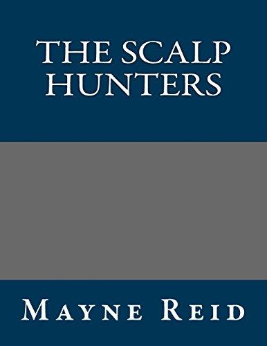 The Scalp Hunters: Mayne Reid