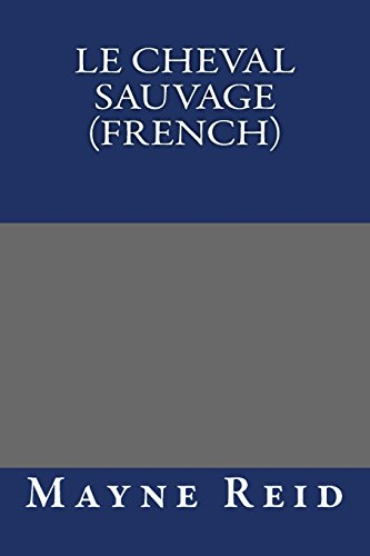 9781490975290: Le cheval sauvage (French)