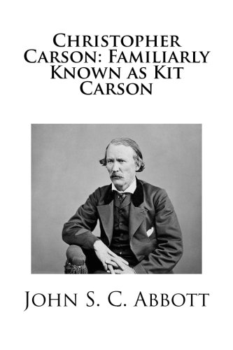 9781490975344: Christopher Carson: Familiarly Known as Kit Carson