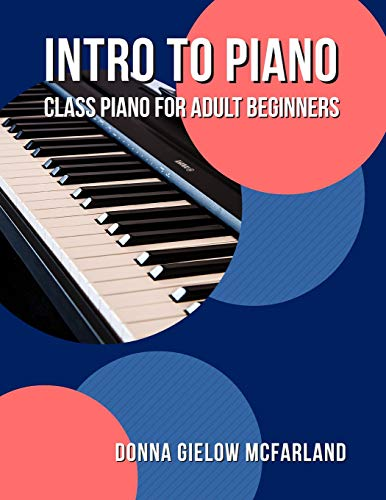 9781490976860: Intro to Piano: Class Piano for Adult Beginners