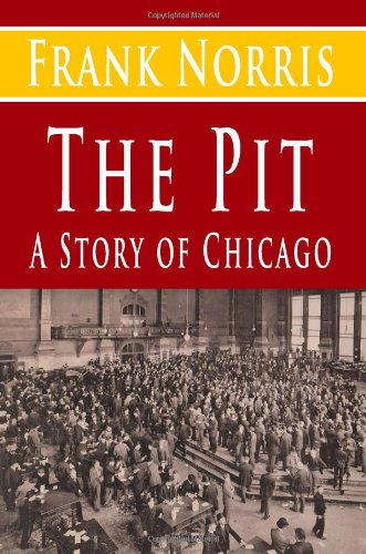 9781490979038: The Pit : A Story of Chicago