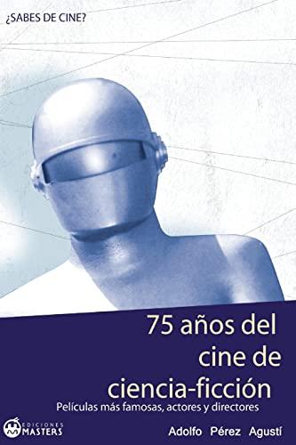 9781490979380: 75 Años del cine de CIENCIA FICCIÓN (Spanish Edition)