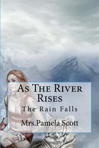 9781490981161: As The River Rises: As The Rain Falls The River Rises (The Floral Covenant)