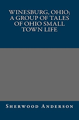9781490981710: Winesburg, Ohio; a group of tales of Ohio small town life