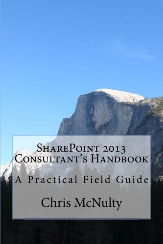 9781490982311: SharePoint 2013 Consultant's Handbook: A Practical Field Guide