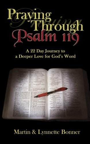 9781490983066: Praying Through Psalm 119: A 22 Day Journey to a Deeper Love for God's Word
