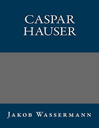 9781490983967: Caspar Hauser