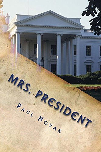 9781490984056: Mrs. President: The Campaign
