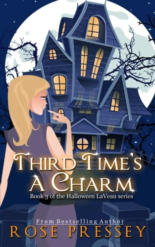Third Time's a Charm (Halloween LaVeau) (Volume 3): Pressey, Rose
