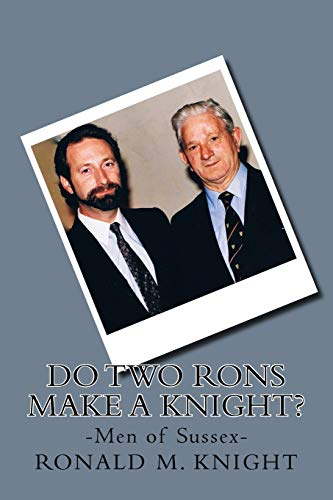 9781490984834: Do two Rons make a Knight?: Men of Sussex
