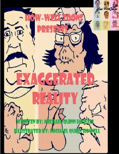 9781490985398: How-WellToons Presents: The Exaggerated Reality: The Introduction (The Exggerated Reality) (Volume 1)