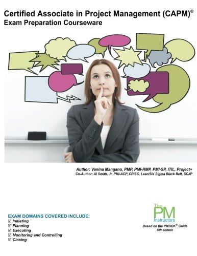 9781490986715: Certified Associate in Project Management (CAPM) Exam Preparation Courseware: CAPM Exam Preparation: Classroom Series (Part of The PM Instructors Classroom Series)