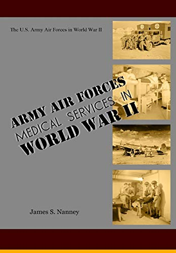 9781490988115: Army Air Forces Medical Services in World War II