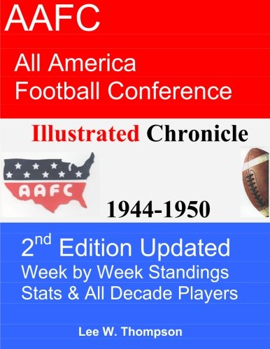 9781490988436: AAFC Illustrated Chronicle 2nd Edition: AAFC All America Football Conference Illustrated Chronicle 1944-1950 2nd Edition