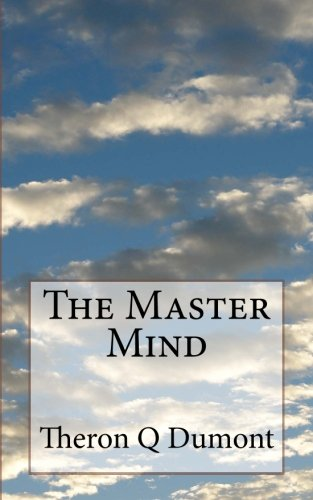 9781490991436: The Master Mind: Or The Key To Mental Power Development & Efficiency