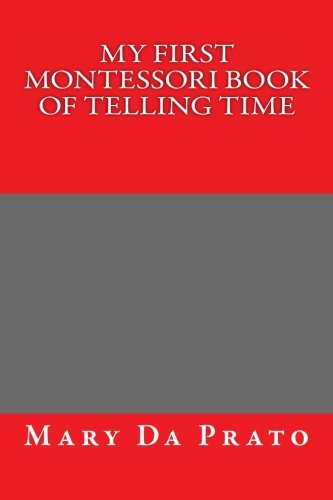 9781490991757: My First Montessori Book of Telling Time