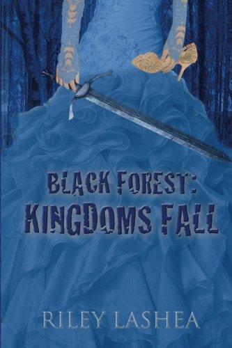 9781490992594: Black Forest: Kingdoms Fall (Black Forest Trilogy) (Volume 1)