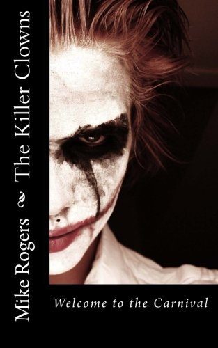 9781490993263: The Killer Clowns: Welcome to the Carnival