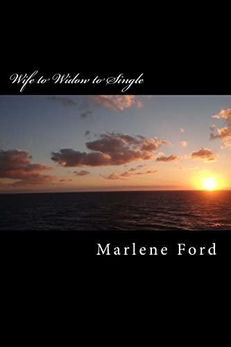 9781490993799: Wife to Widow to Single: One woman's journey through widowhood.