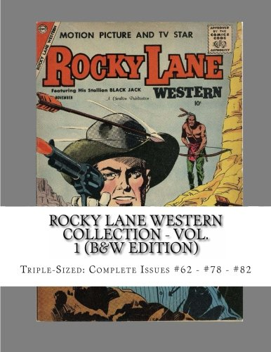 9781490993966: Rocky Lane Western Collection - Vol. 1 (B&W Edition): Triple-Sized: Complete Issues #62 - #78 - #82
