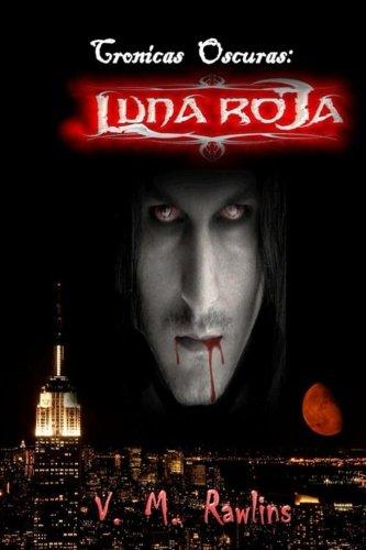 9781490994055: Cronicas Oscuras: Luna Roja: Volume 1 (Crónicas Oscuras)