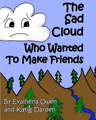 9781490994932: The Sad Cloud Who Wanted to Make Friends: Evalhena Stories (Books for Kids - by Kids) (Volume 1)