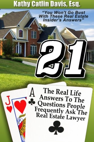 9781490995793: 21: The real life answers to the questions people frequently ask the real estate lawyer