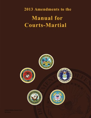 2013 Amendments to the Manual for Courts-Martial: US Army, United