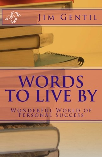 9781490999425: Words To Live By: Wonderful World of Personal Success